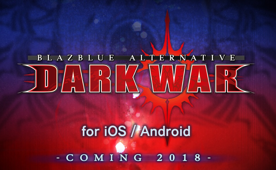 『BLAZBLUE』シリーズ最新作『BLAZBLUE ALTERNATIVE DARKWAR』が2018年配信決定!